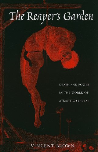 Reaper's Garden Death and Power in the World of Atlantic Slavery  2008 edition cover
