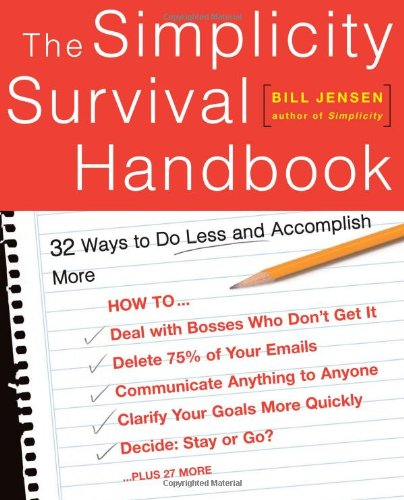 Simplicity Survival Handbook 32 Ways to Do Less and Accomplish More  2003 9780738209128 Front Cover