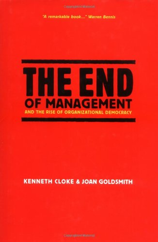 End of Management and the Rise of Organizational Democracy   2002 9780787959128 Front Cover