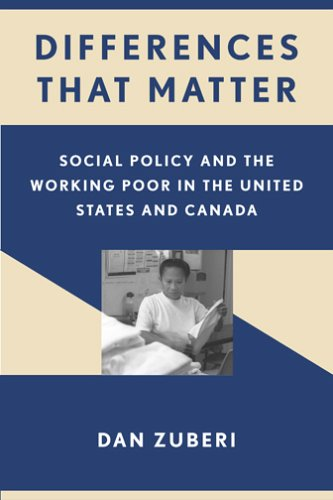 Differences That Matter Social Policy and the Working Poor in the United States and Canada  2006 edition cover