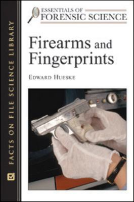 Firearms and Fingerprints   2008 9780816055128 Front Cover
