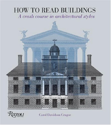 How to Read Buildings A Crash Course in Architectural Literacy N/A edition cover
