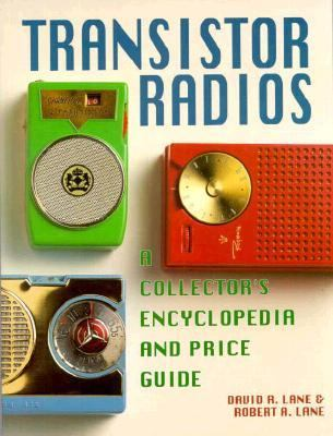 Transistor Radios A Collector's Encyclopedia and Price Guide N/A 9780870697128 Front Cover