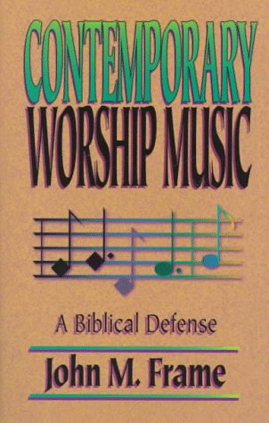 Contemporary Worship Music A Biblical Defense  1997 9780875522128 Front Cover