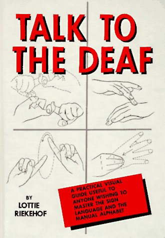 Talk to the Deaf A Manual of Approximately 1,000 Signs Used by the Deaf of North America  2012 (Teachers Edition, Instructors Manual, etc.) 9780882436128 Front Cover