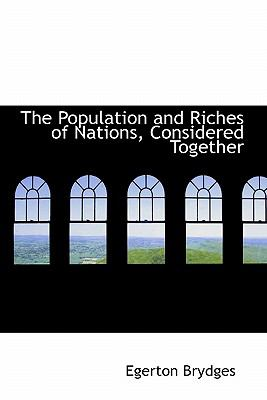 Population and Riches of Nations, Considered Together  N/A 9781115360128 Front Cover
