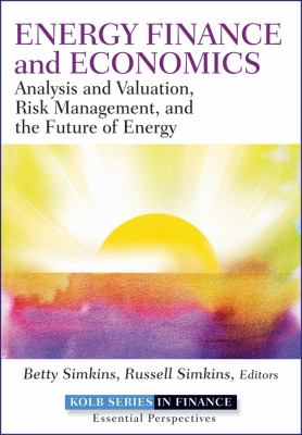Energy Finance Analysis and Valuation, Risk Management, and the Future of Energy  2013 edition cover