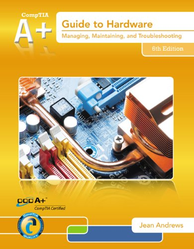 A+ Guide to Hardware  6th 2014 edition cover