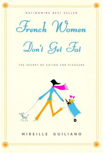 French Women Don't Get Fat   2005 9781400042128 Front Cover