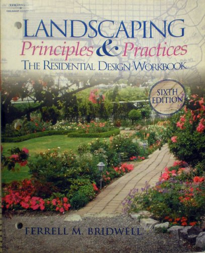 Landscaping Principles and Practices The Residential Design Workbook 6th 2004 9781401834128 Front Cover