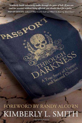 Passport Through Darkness A True Story of Danger and Second Chances  2011 9781434702128 Front Cover