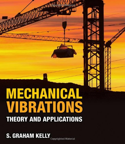 Mechanical Vibrations Theory and Applications  2012 9781439062128 Front Cover