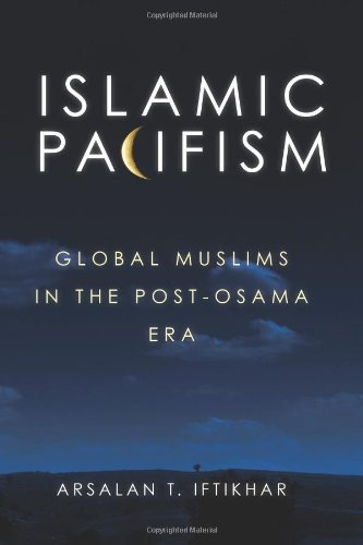 Islamic Pacifism Global Muslims in the Post-Osama Era N/A edition cover