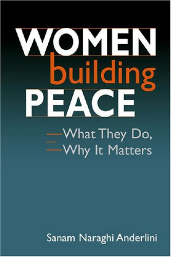 Women Building Peace What They Do, Why It Matters  2007 edition cover