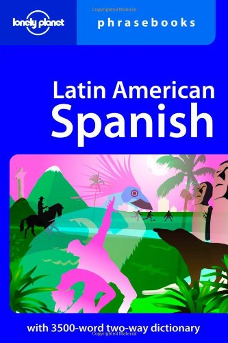 Latin American Spanish Phrasebook  5th 2008 (Revised) 9781740597128 Front Cover