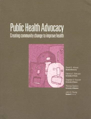 Public Health Advocacy : Creating Community Change to Improve Health 1st edition cover