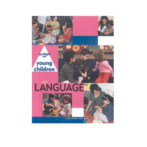 Spotlight on Young Children and Language 1st 2003 9781928896128 Front Cover
