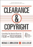 Clearance and Copyright Everything You Need to Know for Film and Television 4th 2014 9781935247128 Front Cover
