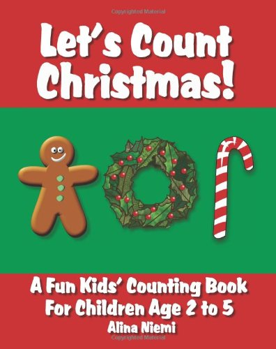 Let's Count Christmas A Fun Kids' Counting Book for Children Age 2 To 5  2014 9781937371128 Front Cover