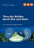 Tiere des Waldes Durch Dick und D�nn  N/A 9783839132128 Front Cover