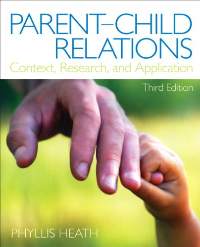 Parent-Child Relations Context, Research, and Application 3rd 2013 (Revised) edition cover