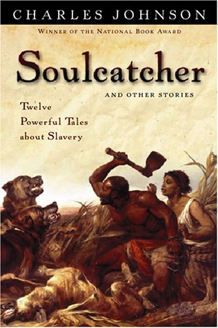 Soulcatcher Twelve Powerful Tales about Slavery  1998 9780156011129 Front Cover