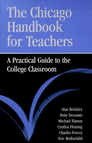 Chicago Handbook for Teachers A Practical Guide to the College Classroom  1999 (Reprint) 9780226075129 Front Cover