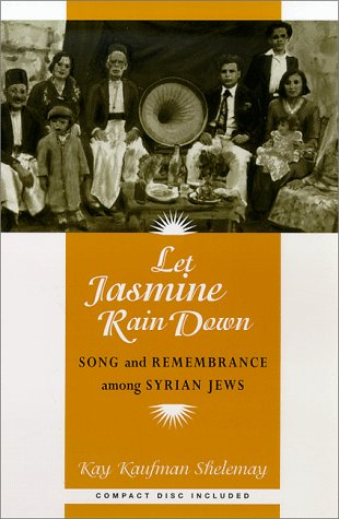 Let Jasmine Rain Down Song and Remembrance among Syrian Jews N/A edition cover
