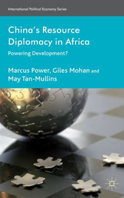 China's Resource Diplomacy in Africa Powering Development?  2012 9780230229129 Front Cover