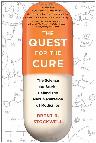 Quest for the Cure The Science and Stories Behind the Next Generation of Medicines  2011 edition cover