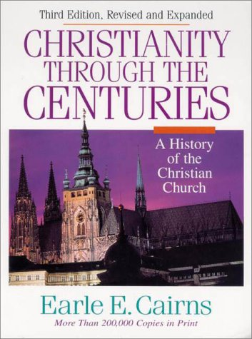 Christianity Through the Cenuries A History of the Christian Church 3rd 1996 (Revised) edition cover