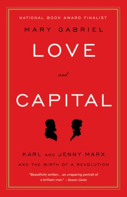 Love and Capital Karl and Jenny Marx and the Birth of a Revolution  2012 edition cover