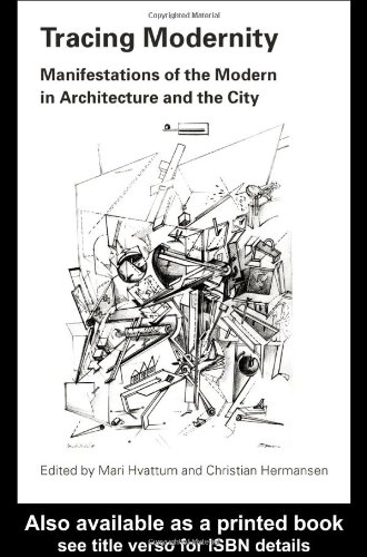 Tracing Modernity Manifestations of the Modern in Architecture and the City  2004 edition cover
