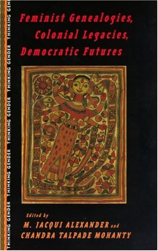 Feminist Genealogies, Colonial Legacies, Democratic Futures   1997 edition cover