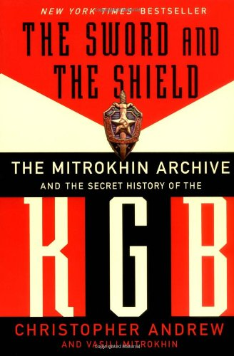 Sword and the Shield The Mitrokhin Archive and the Secret History of the KGB N/A edition cover