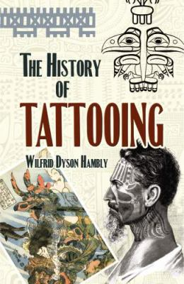 History of Tattooing   2009 9780486468129 Front Cover