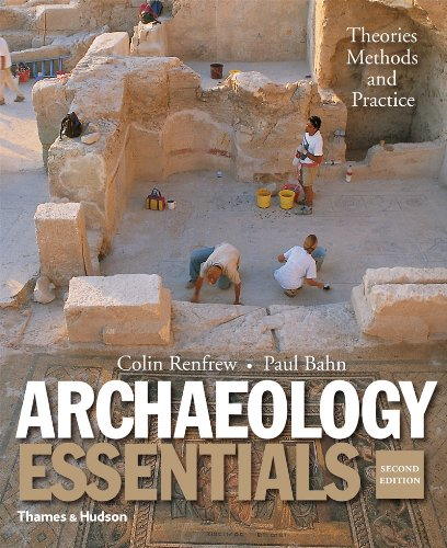 Archaeology Essentials Theories, Methods, and Practice 2nd edition cover