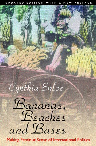 Bananas, Beaches and Bases Making Feminist Sense of International Politics 2nd 2000 (Revised) edition cover