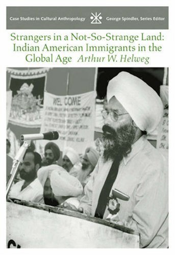 Strangers in a Not-So-Strange Land Indian American Immigrants in the Global Age  2004 9780534613129 Front Cover