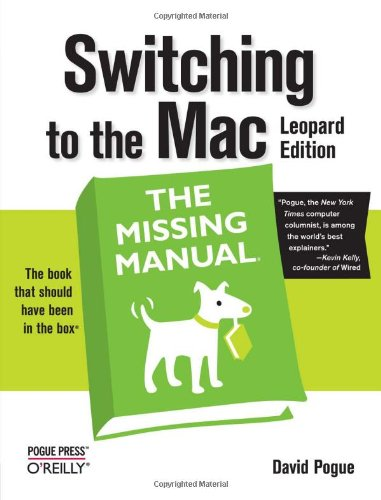 Switching to the Mac: the Missing Manual, Leopard Edition Leopard Edition  2007 9780596514129 Front Cover