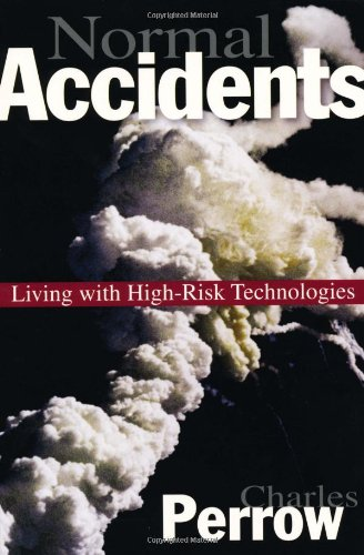 Normal Accidents - Living with High Risk Technologies   2000 (Revised) edition cover