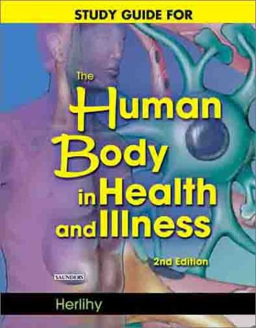 Human Body in Health and Illness  2nd 2003 (Guide (Pupil's)) edition cover