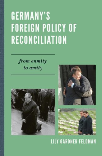 Germany's Foreign Policy of Reconciliation From Enmity to Amity  2012 9780742526129 Front Cover