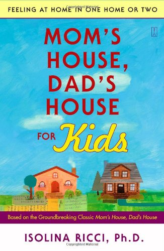 Mom's House, Dad's House for Kids Feeling at Home in One Home or Two  2006 9780743277129 Front Cover