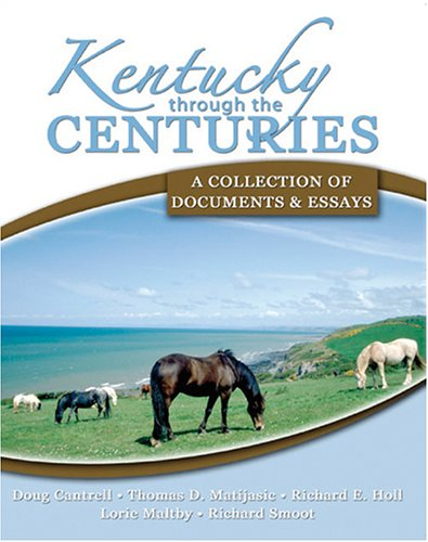Kentucky Through the Centuries : A Collection of Documents and Essays  2005 (Revised) 9780757520129 Front Cover