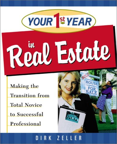 Your First Year in Real Estate Making the Transition from Total Novice to Successful Professional  2001 edition cover