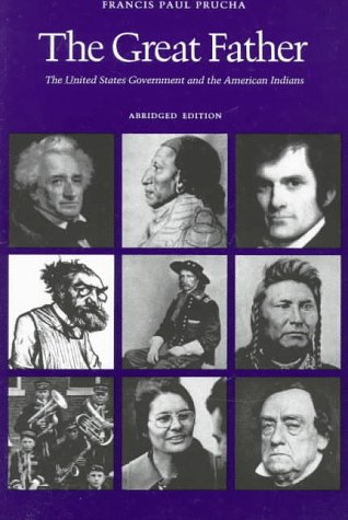 Great Father The United States Government and the American Indians (Abridged Edition)  1986 (Abridged) edition cover