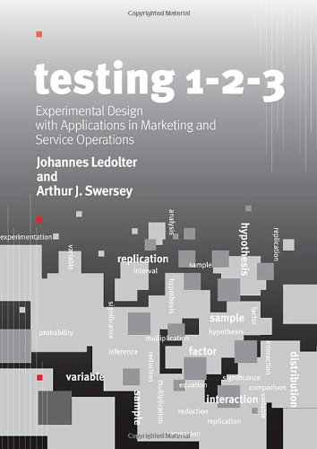 Testing 1-2-3 Experimental Design with Applications in Marketing and Service Operations  2007 9780804756129 Front Cover