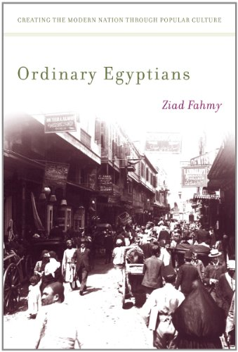 Ordinary Egyptians Creating the Modern Nation Through Popular Culture  2011 9780804772129 Front Cover