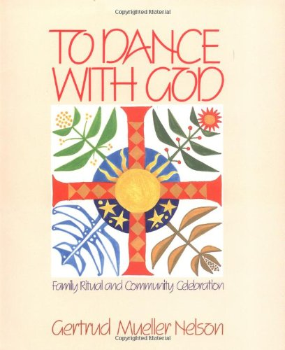 To Dance with God Family Ritual and Community Celebration N/A edition cover
